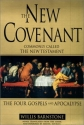 The New Covenant: Commonly Called the New Testament