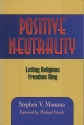 Positive Neutrality: Letting Religious Freedom Ring