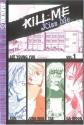 Kill Me, Kiss Me, Book 1