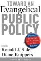 Toward an Evangelical Public Policy: Political Strategies for the Health of the Nation