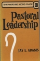 Pastoral Leadership (Shepherding God's Flock: Vol. 3)