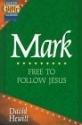 Mark: Free to Follow Jesus (Baker Bible Guides)