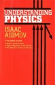 Understanding Physics, 3 Volumes in One: Motion, Sound & Heat; Light, Magnetism & Electricity; The Electron, Proton & Neutron (v. 1-3)