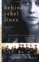 Behind Rebel Lines: The Incredible Stor...