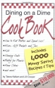 Dining on a Dime Cook Book: 1000 Money Saving Recipes and Tips