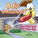 Odie Unleashed!: Garfield Lets the Dog Out (Garfield Classics)