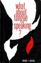 What About Tongue Speaking?