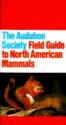 The Audubon Society Field Guide to North American Mammals