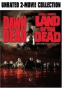 Dawn of the Dead / George A. Romero's Land of the Dead