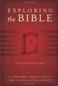 Exploring the Bible: A Guide to the Old and New Testaments