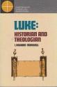 Luke. Historian & Theologian