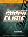 The Photoshop CS2 Speed Clinic: Automating Photoshop to Get Twice the Work Done in Half the Time