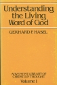 Understanding the Living Word of God (Adventist Library of Christian Thought)