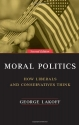 Moral Politics : How Liberals and Conservatives Think