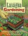 Lasagna Gardening: A New Layering System for Bountiful Gardens: No Digging, No Tilling,No Weeding, No Kidding!