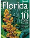 Florida Top 10 Garden Guide: The 10 Best Palms, 10 Best Vines--the 10 Best of Everything You Need - The Plants Most Likely to Thrive in Your Garden - Your ... Important Tasks in the Garden Each Season