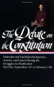 The Debate on the Constitution : Federalist and Antifederalist Speeches, Articles, and Letters During the Struggle over Ratification : Part One, September 1787-February 1788 (Library of America)