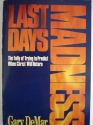 Last days madness: The folly of trying to predict when Christ will return