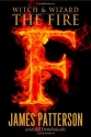 The Fire (Witch and Wizard, Book 3)