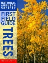 National Audubon Society First Field Guide Trees (National Audubon Society First Field Guides)