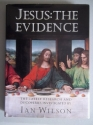 Jesus: The Evidence : The Latest Research and Discoveries Investigated