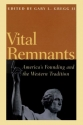 Vital Remnants: America's Founding and the Western Tradition