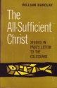 All Sufficient Christ: Studies in Paul's Letter to the Colossians