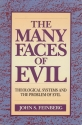 The Many Faces of Evil: Theological Systems and the Problem of Evil