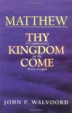 Matthew: Thy Kingdom Come: A Commentary on the First Gospel