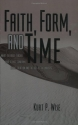 Faith, Form, and Time: What the Bible T...