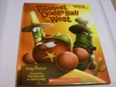 The Fastest Dodge Ball in the West (Veggie Tales - Values to Grow By (VeggieTales))