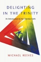 Delighting in the Trinity: An Introduct...