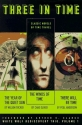 Three in Time: Classic Novels of Time Travel (White Wolf Rediscovery Trio, Vol. 1)