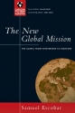 The New Global Mission: The Gospel from Everywhere to Everyone (Christian Doctrine in Global Perspective)