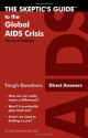 The Skeptic's Guide to the Global AIDS Crisis: Tough Questions, Direct Answers (Ivpusa the Skeptics Guide)