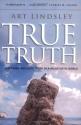 True Truth: Defending Absolute Truth in a Relativistic World