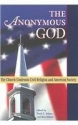The Anonymous God: The Church Confronts Civil Religion And American Society