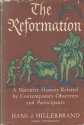 The Reformation: A Narrative History Related By Contemporary Observers and Participants.