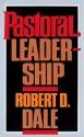 Pastoral Leadership: A Handbook of Resources for Effective Congregational Leadership