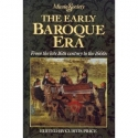 The Early Baroque Era: From the Late 16...
