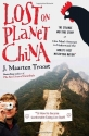 Lost on Planet China: The Strange and T...