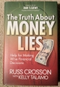 The Truth About MONEY LIES (Help for Making Wise Financial Decisions)