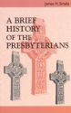 A Brief History of the Presbyterians