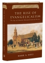 The Rise of Evangelicalism: The Age of Edwards, Whitefield and the Wesleys (History of Evangelicalism Series)