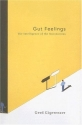 Gut Feelings: The Intelligence of the Unconscious