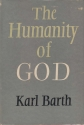 The Humanity of God (1960 Second Printing Hardcover 96 pages John Knox Press)