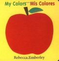 My Colors/ Mis Colores (English and Spanish Edition)