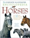 The Complete Illustrated Encyclopedia of Horses