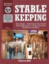 Stablekeeping: A Visual Guide to Safe and Healthy Horsekeeping (Horsekeeping Skills Library)