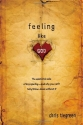 Feeling like God: The Emotional Side of Discipleship - and Why You Can't Fully Follow Jesus without It